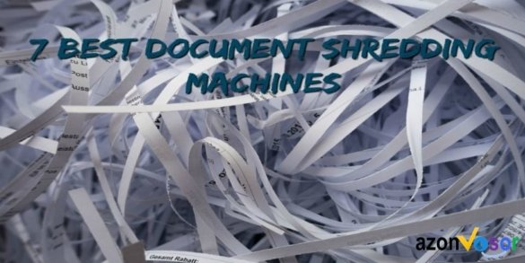 Top 7 Document Shredding Machines in 2019