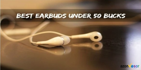 12 Best Earbuds Under 50 in 2019