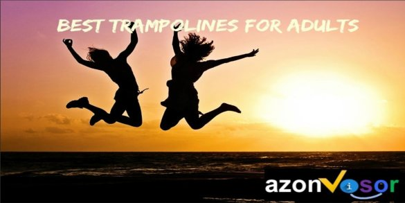 7 Best Trampolines for Adults in 2018