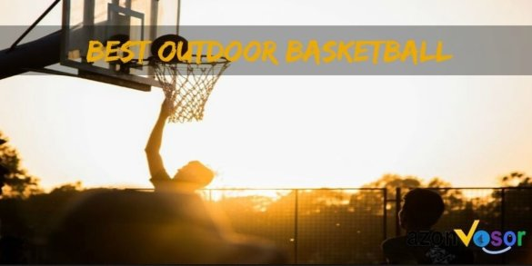 7 Best Outdoor Basketballs To Play With Like A Pro In 2019