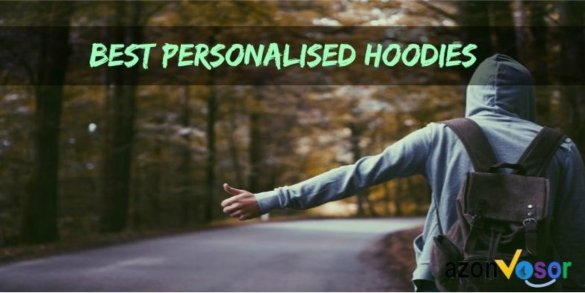 8 Best Personalised Hoodies in 2019