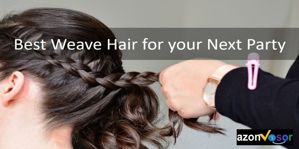 10 Best Weave Hair Options for Your Next Party